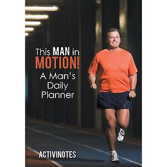 This Man in Motion A Mans Daily Planner by Activinotes