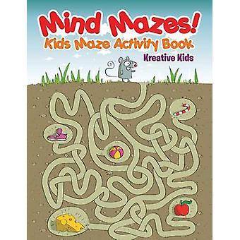 Mind Mazes Kids Maze Activity Book by Kreative Kids