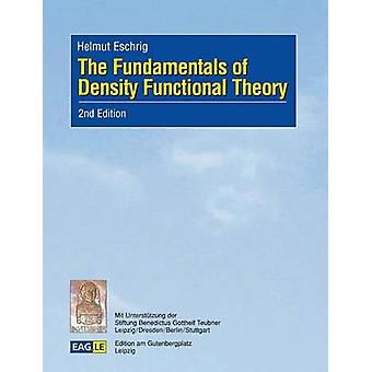 The Fundamentals of Density Functional Theory2nd Edition revised and extended by Eschrig & Helmut