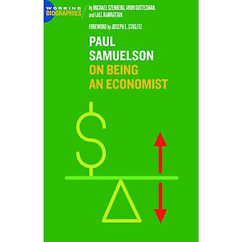Paul A. Samuelson On Being an Economist by Szenberg & Michael