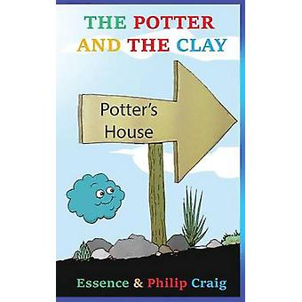 The Potter and the Clay by Craig & Essence S.D.