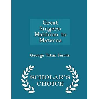 Great Singers Malibran to Materna  Scholars Choice Edition by Ferris & George Titus
