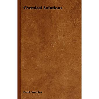 Chemical Solutions by Welcher & Frank