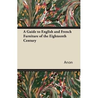 A Guide to English and French Furniture of the Eighteenth Century by Anon