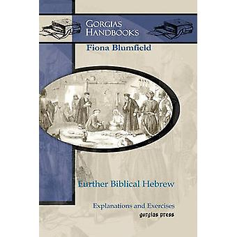Further Biblical Hebrew by Blumfield & Fiona