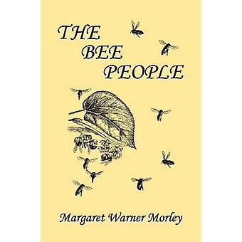 The Bee People Yesterdays Classics by Morley & Margaret W.