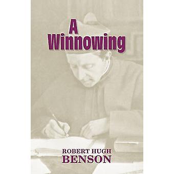 A Winnowing by Benson & Robert Hugh