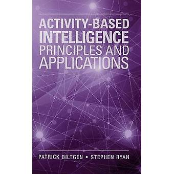 ActivityBased intelligence Principles and Applications by Biltgen & Patrick