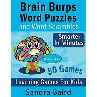 Brain Burps Word Puzzles and Word Scrambles Learning Games for Kids by Baird & Sandra