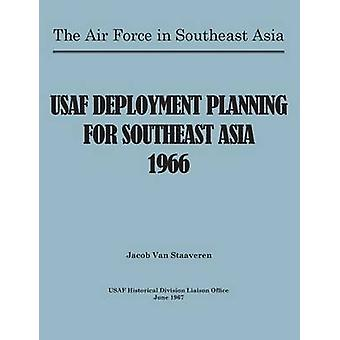 USAF Deployment Planning for Southeast Asia by Staaveren & Jacob Van