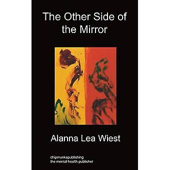 The Other Side of The Mirror by Wiest & Alanna Lea