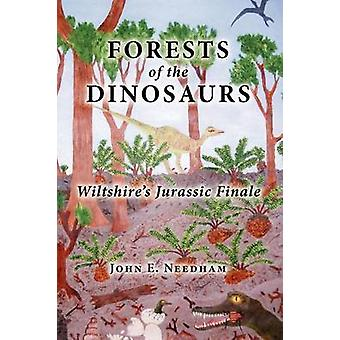 Forests of the Dionsaurs by Needham & John E.