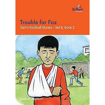 Trouble for Foz Sams Football Stories  Set B Book 2 by Blackburn & Sheila M