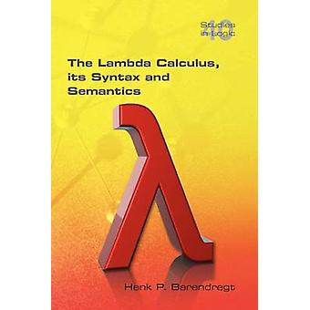 The Lambda Calculus. Its Syntax and Semantics by Barendregt & Henk