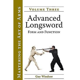 Advanced Longsword Form and Function by Windsor & Guy