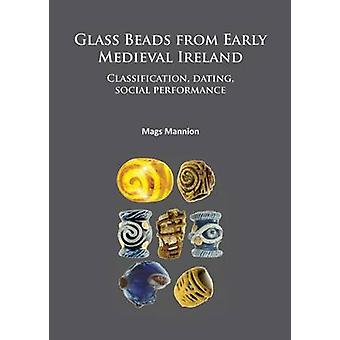Glass Beads from Early Medieval Ireland  Classification dating social performance by Mags Mannion