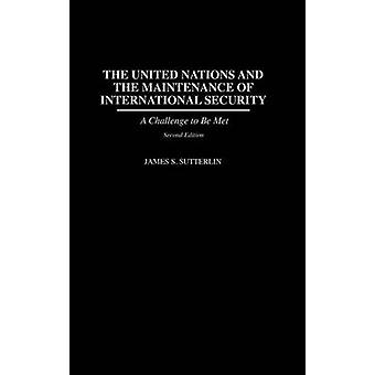 The United Nations and the Maintenance of International Security - A C