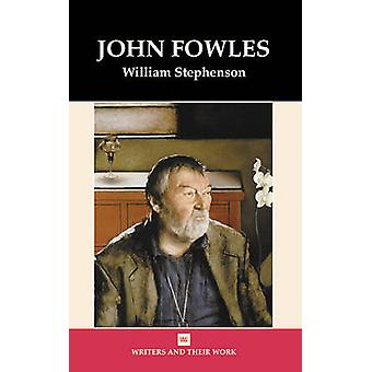 John Fowles (New edition) by William Stephenson - 9780746310199 Book