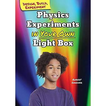 Physics Experiments in Your Own Light Box by Robert Gardner - 9780766