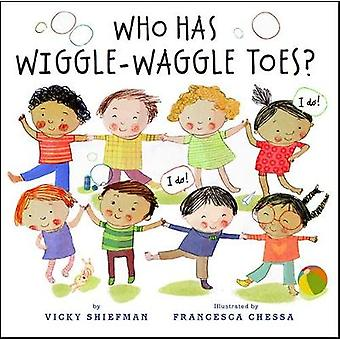 Who Has Wiggle-Waggle Toes? by Vicky Shiefman - 9780823438648 Book