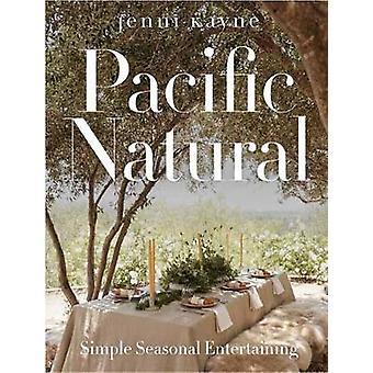 Pacific Natural - Simple Seasonal Entertaining by Jenni Kayne - 978084