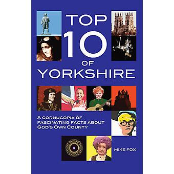 Top Ten of Yorkshire by Mike Fox - 9780957295131 Book