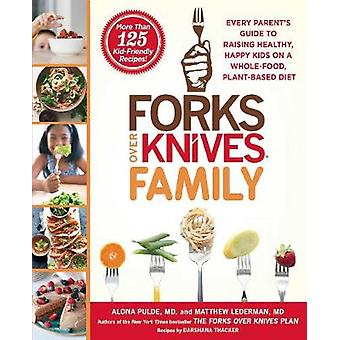 Forks Over Knives Family - Every Parent's Guide to Raising Healthy - H