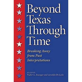 Beyond Texas Through Time - Breaking Away from Past Interpretations by