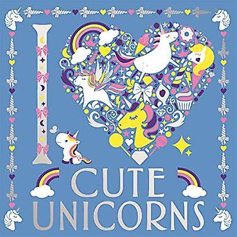 I Heart Cute Unicorns door Lizzie Preston - 9781780556789 Boek