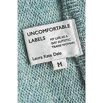 Uncomfortable Labels - My Life as a Gay Autistic TRANS Woman by Laura