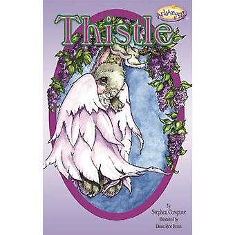 Thistle by Stephen Cosgrove - Diana Rice Bonin - 9781941437124 Book