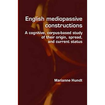 English Mediopassive Constructions - A Cognitive - Corpus-based Study
