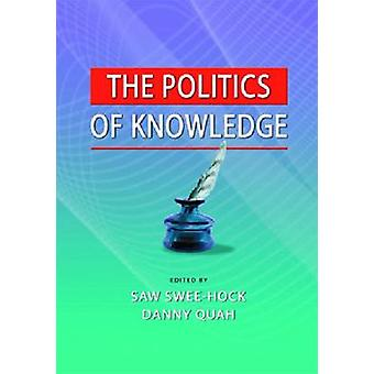 The Politics of Knowledge by Saw Swee-Hock - Danny Quah - 97898123092