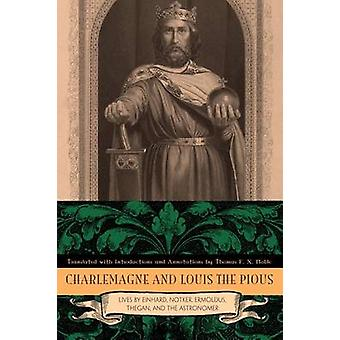 Charlemagne and Louis the Pious - Lives by Einhard - Notker - Ermoldus