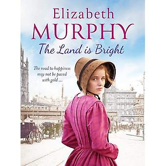 The Land is Bright by Elizabeth Murphy - 9781788633802 Book