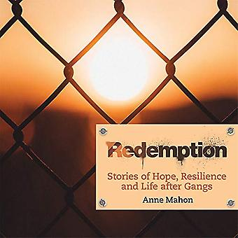 Redemption - Stories of Hope - Resilience and Life After Gangs by Anne