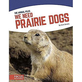 We Need Prairie Dogs by  -June Smalls - 9781641853132 Book