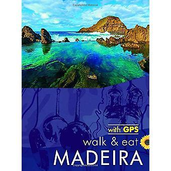Walk & Eat Madeira - Walks - restaurants and recipes by John and P