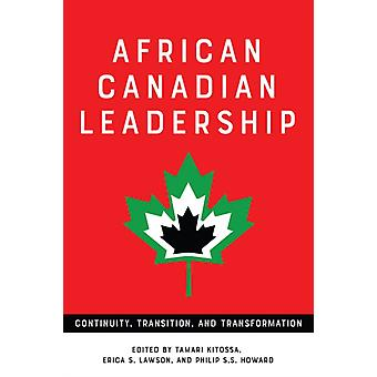 African Canadian Leadership by Edited by Tamari Kitossa & Edited by Erica S Lawson & Edited by Philip S S Howard