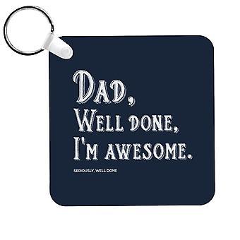 Papa bien fait Im Awesome Keyring