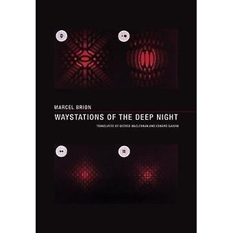 Waystations of the Deep Night by Brion & Marcel