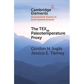 The TEX86 Paleotemperature Proxy by Inglis & Gordon N. University of SouthamptonTierney & Jessica E. University of Arizona