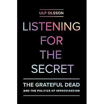 秘密を聞く - 感謝の死者と即興の政治