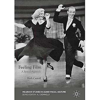 Feeling Film: A Spatial Approach (Palgrave Studies in Audio-Visual Culture)