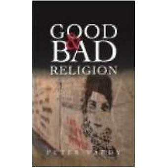 Good and Bad Religion by Peter Vardy - 9780334043492 Book