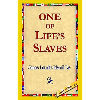 One of Life's Slaves by Jonas Lauritz Idemil Lie - 9781421815763 Book