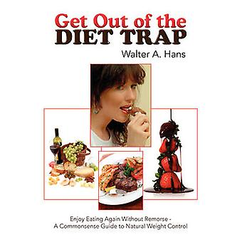 Get Out of the Diet Trap by Walter A Hans - 9781425787332 Book