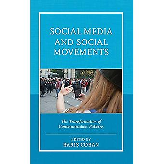Social Media and Social Movements - The Transformation of Communicatio