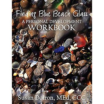 Finding Blue Beach Glass - A Personal Development Workbook by Susan Do