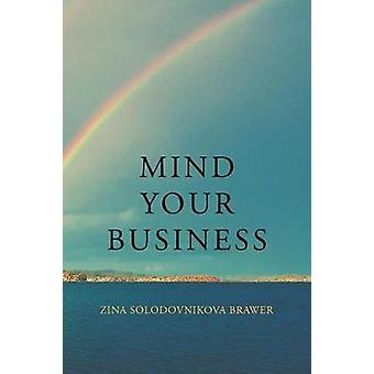 Mind Your Business by Zina Brawer - 9781641383981 Book